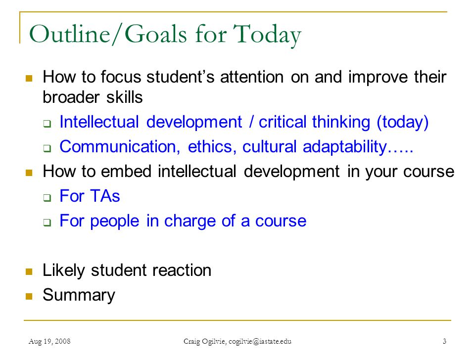 Aug 19, 2008 Craig Ogilvie, cogilvie@iastate.edu 4 My Background Teach large-enrollment (400-600), calculus-based physics to sophomores  Mainly pre-engineering students  Develop broader, stronger problem-solving skills in students via complex, ill-structured problems
