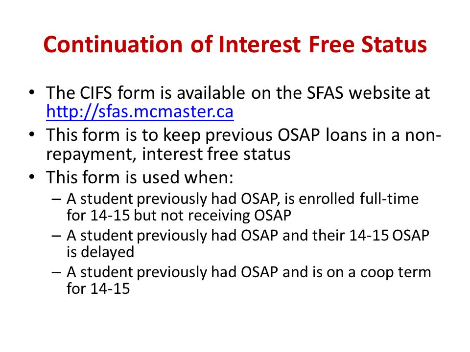 Continuation of Interest Free Status The CIFS form is available on the SFAS website at http://sfas.mcmaster.ca http://sfas.mcmaster.ca This form is to