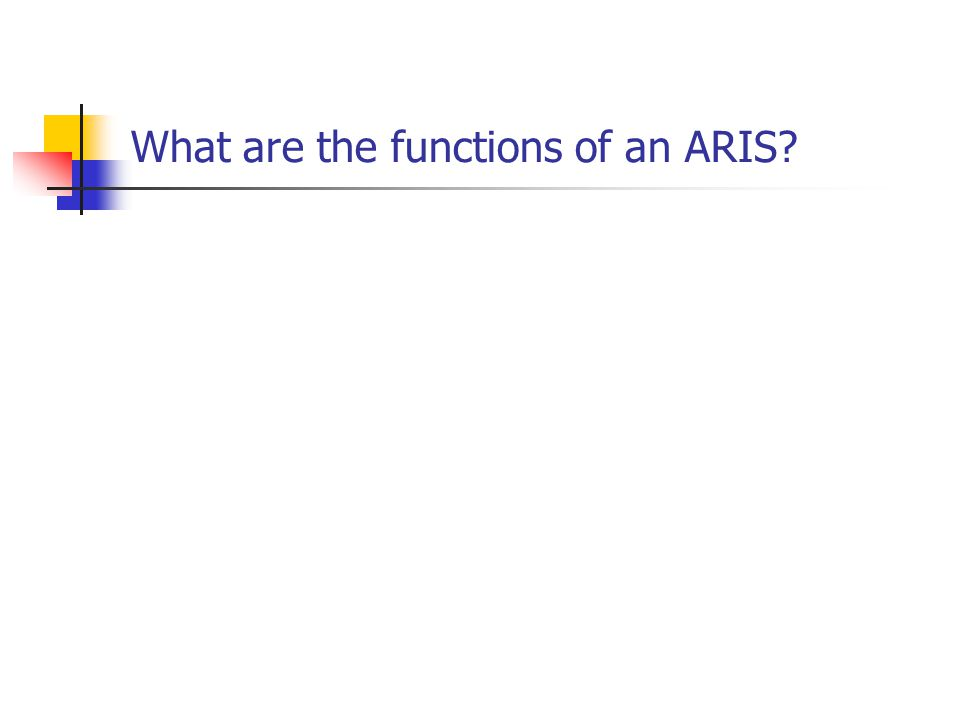What are the functions of an ARIS