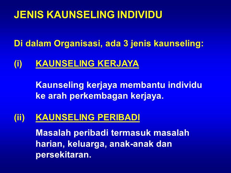 JENIS KAUNSELING INDIVIDU (iii)KAUNSELING TEMPAT KERJA Merujuk kepada permasalahan yang timbul akibat daripada faktor-faktor tempat kerja.