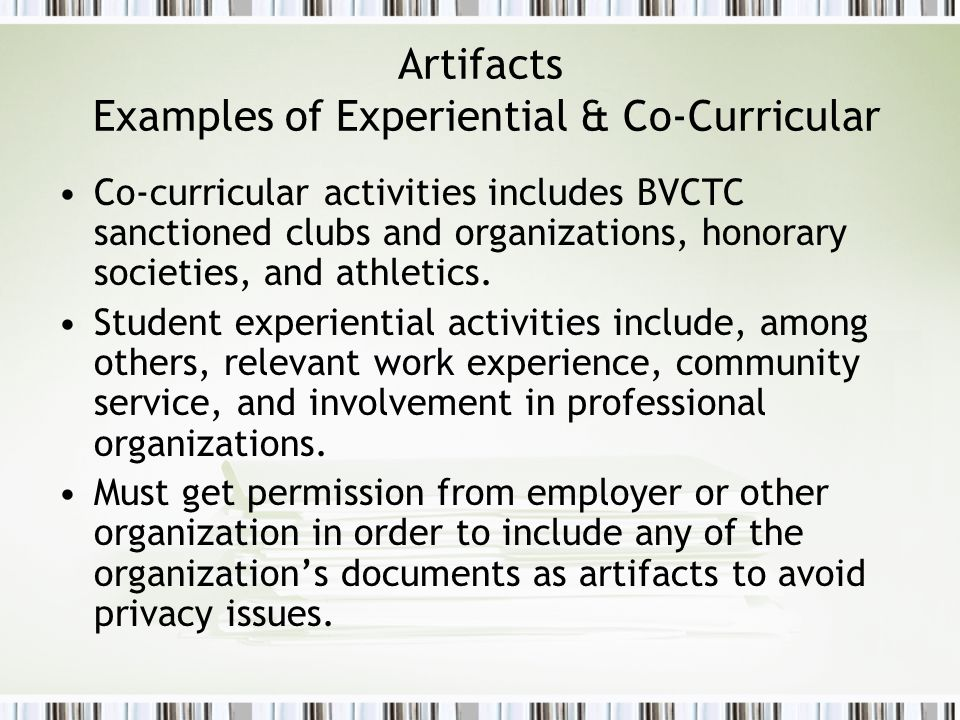 Artifacts Examples of Experiential & Co-Curricular Co-curricular activities includes BVCTC sanctioned clubs and organizations, honorary societies, and athletics.