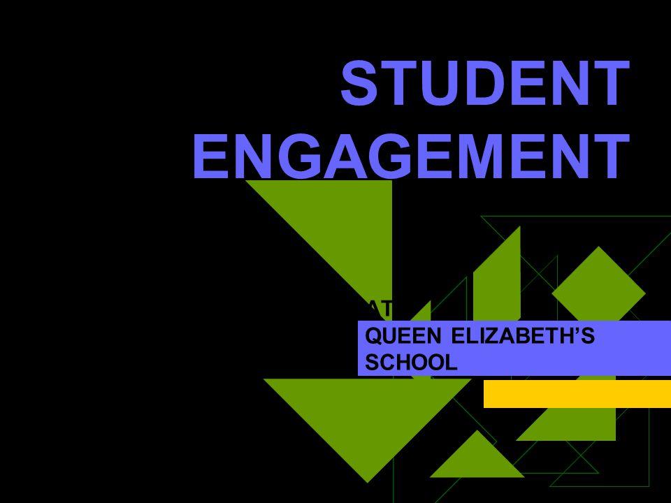 STUDENT ENGAGEMENT AT QUEEN ELIZABETH'S SCHOOL