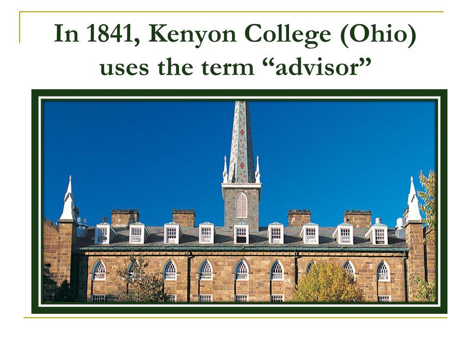 "In 1841, Kenyon College (Ohio) uses the term ""advisor"""