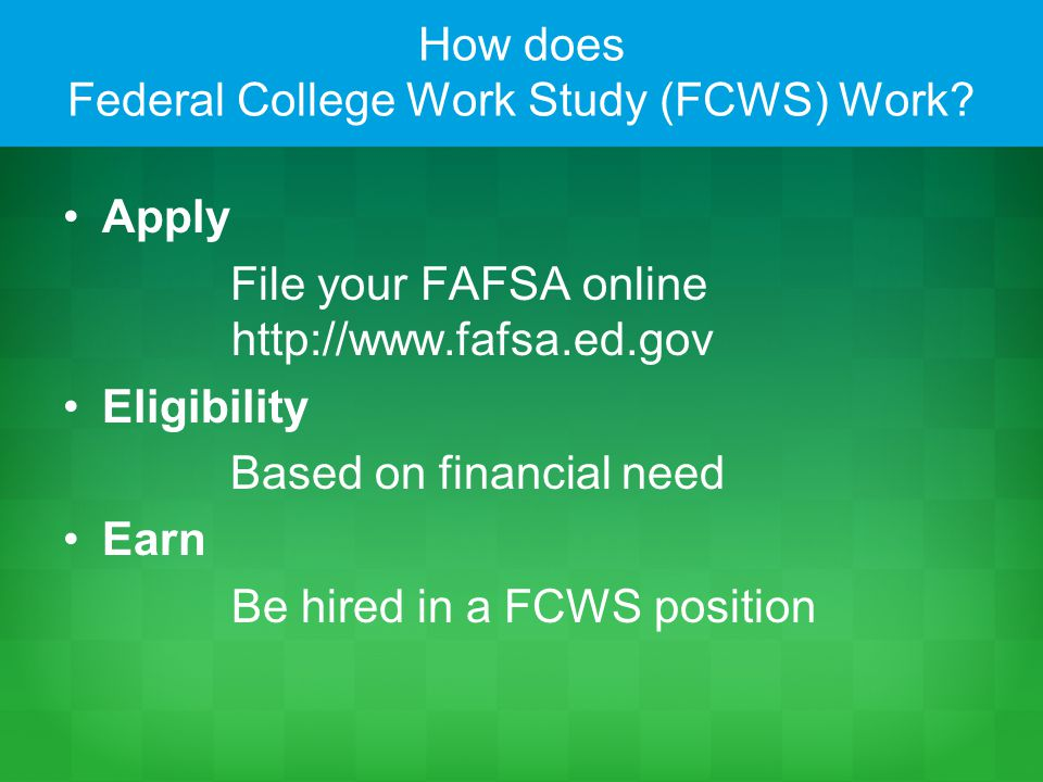 How does Federal College Work Study (FCWS) Work.