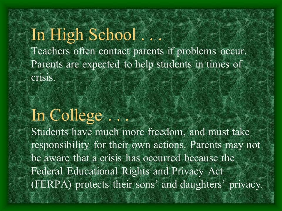In High School...Teachers often contact parents if problems occur.