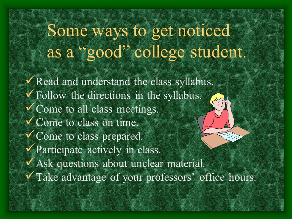 Some ways to get noticed as a good college student.