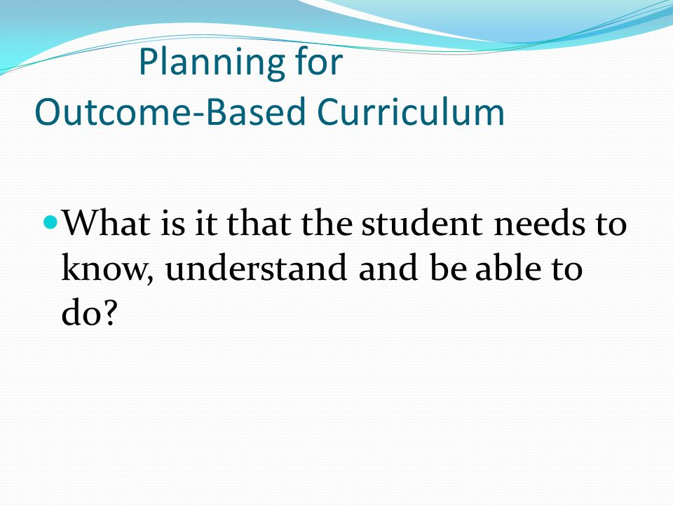 Step Three: Plan the learning environment and instruction What learning opportunities and experiences should I provide to promote the learning outcomes.