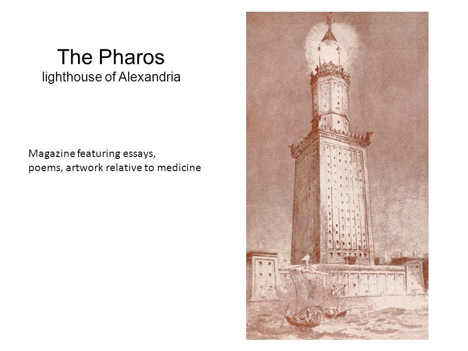 The Pharos lighthouse of Alexandria Magazine featuring essays, poems, artwork relative to medicine
