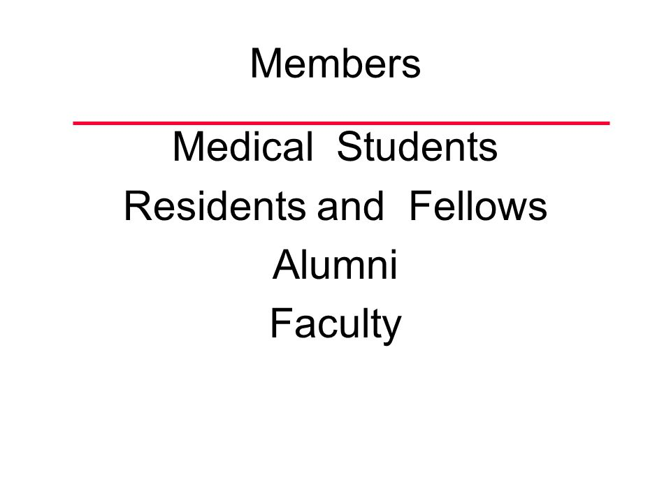 Members Medical Students Residents and Fellows Alumni Faculty