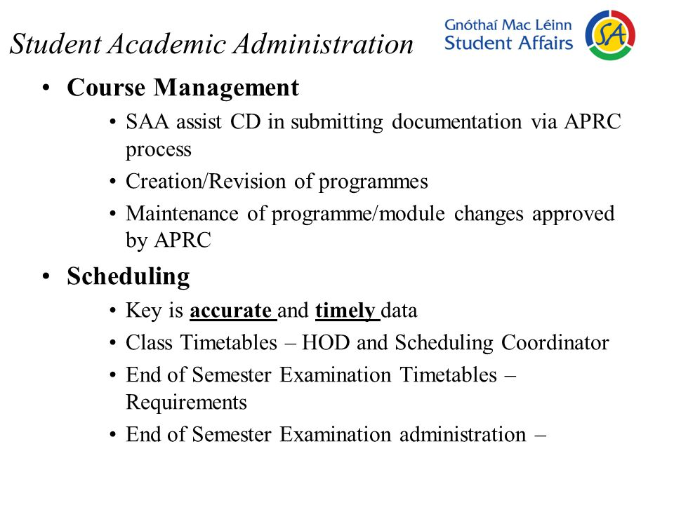 Student Academic Administration Course Management SAA assist CD in submitting documentation via APRC process Creation/Revision of programmes Maintenan
