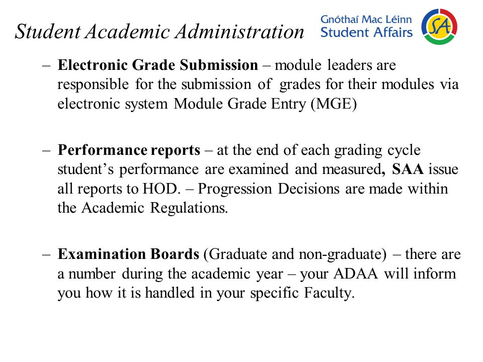 Student Academic Administration –Electronic Grade Submission – module leaders are responsible for the submission of grades for their modules via elect