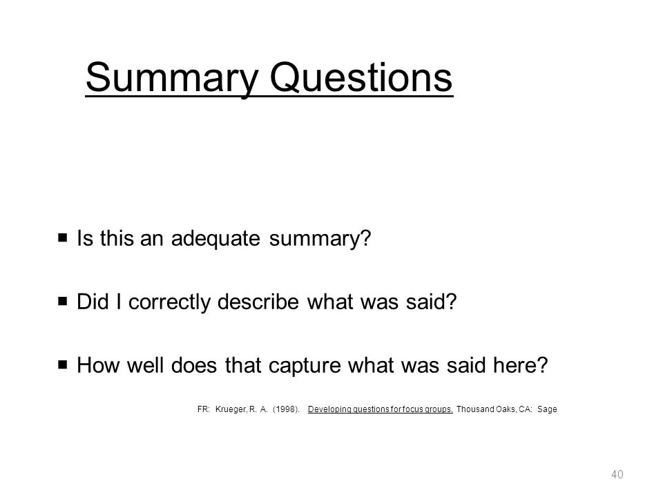 Summary Questions  Is this an adequate summary.  Did I correctly describe what was said.
