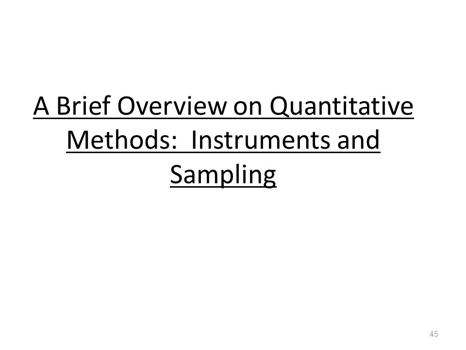 A Brief Overview on Quantitative Methods: Instruments and Sampling 45