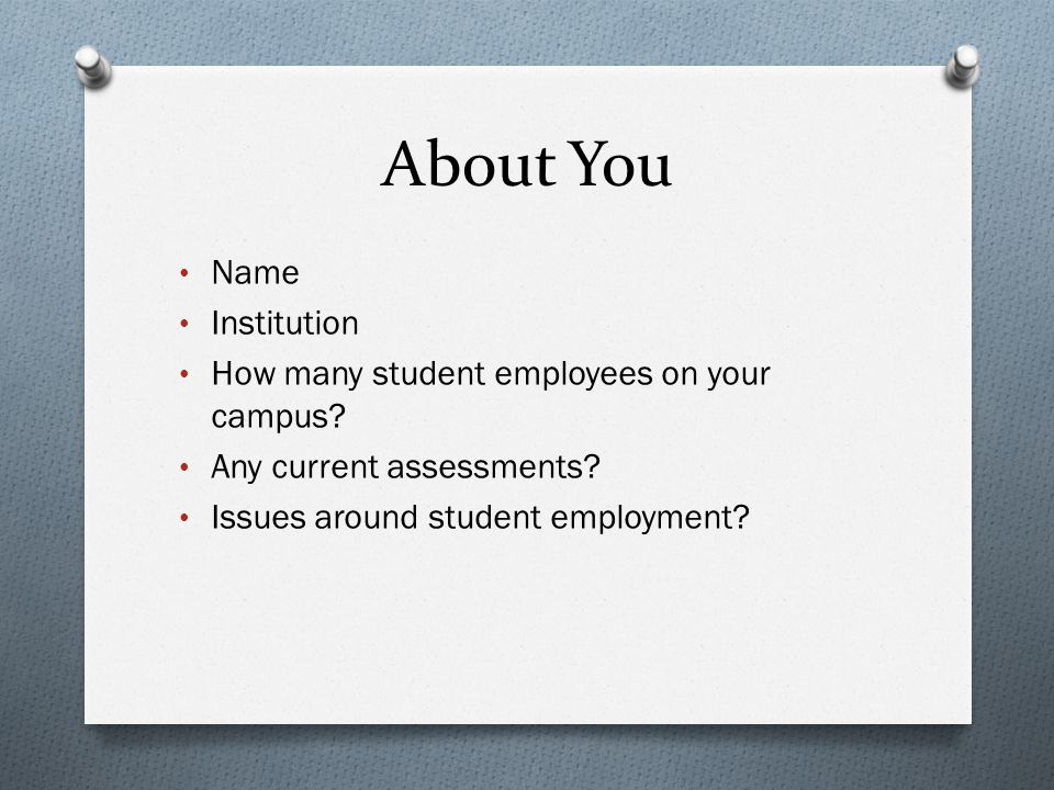 About You Name Institution How many student employees on your campus.
