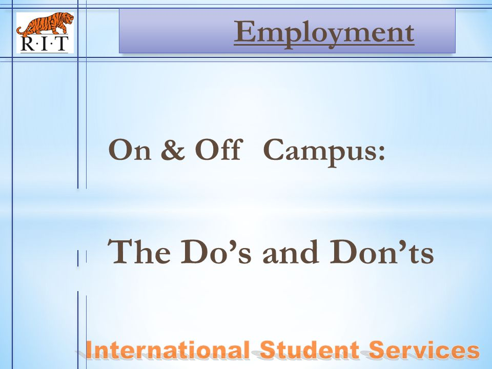 On & Off Campus: The Do's and Don'ts Employment