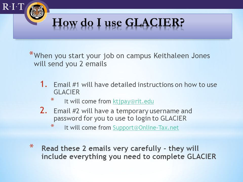 * When you start your job on campus Keithaleen Jones will send you 2 emails 1.