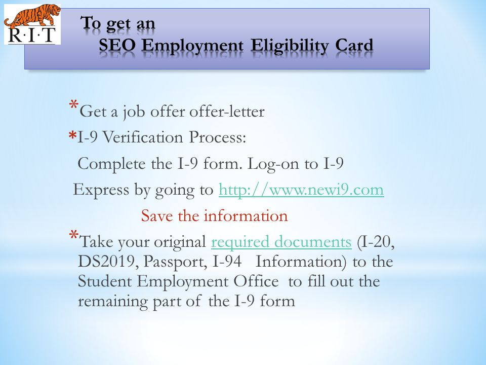 * Get a job offer offer-letter *I-9 Verification Process: Complete the I-9 form.