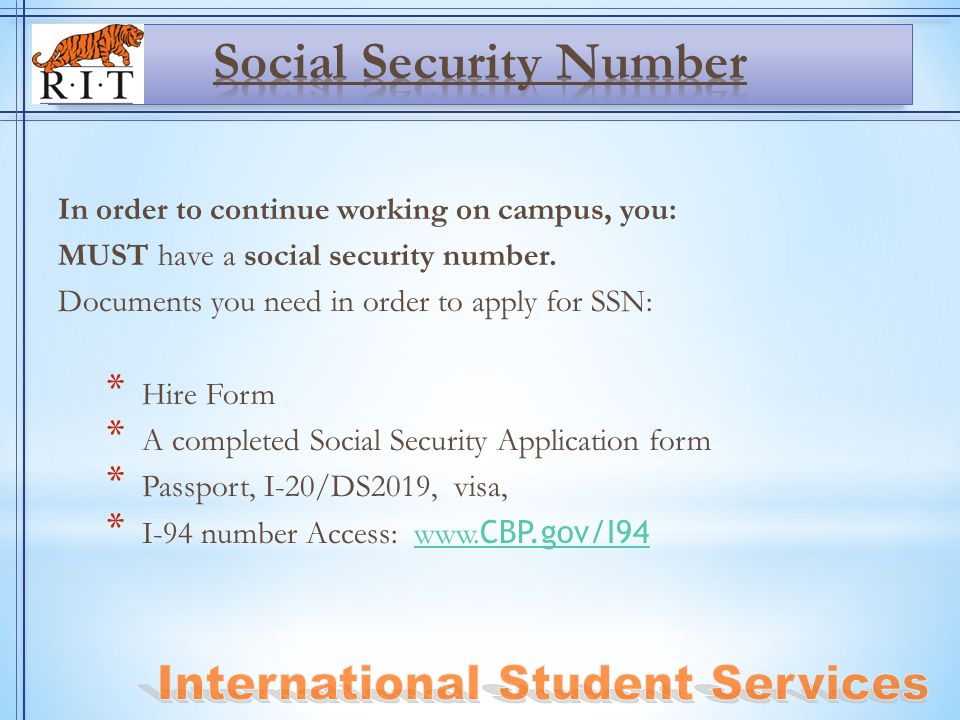In order to continue working on campus, you: MUST have a social security number.