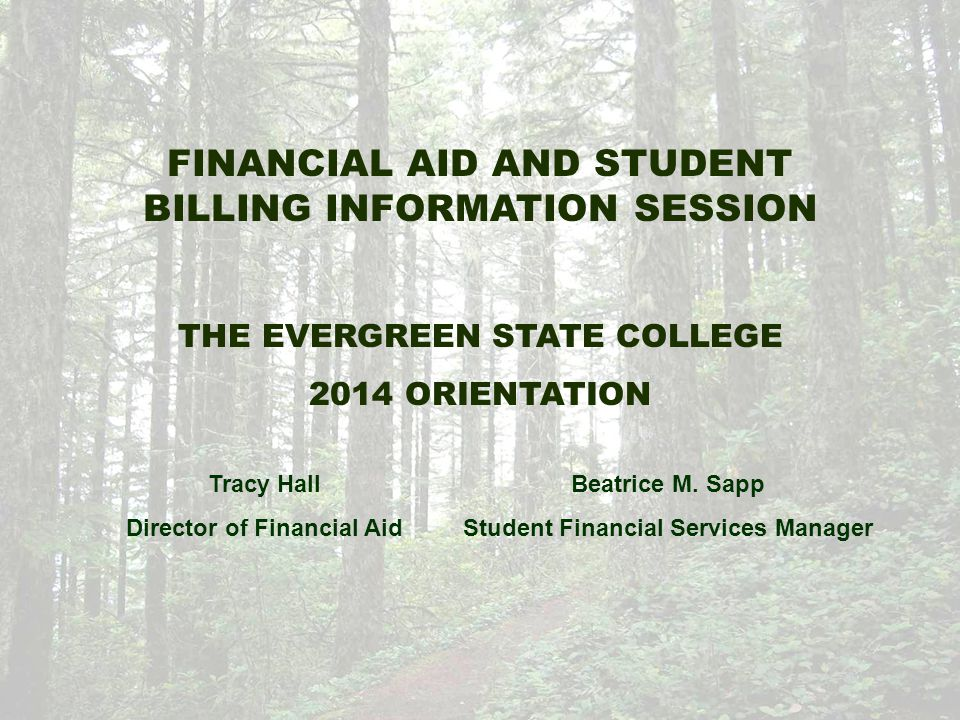 http://www.evergreen.edu/financialaid finaid@evergreen.edu 1 st floor of the Library building (around the corner from Admissions) The Financial Aid Office (360) 867-6205
