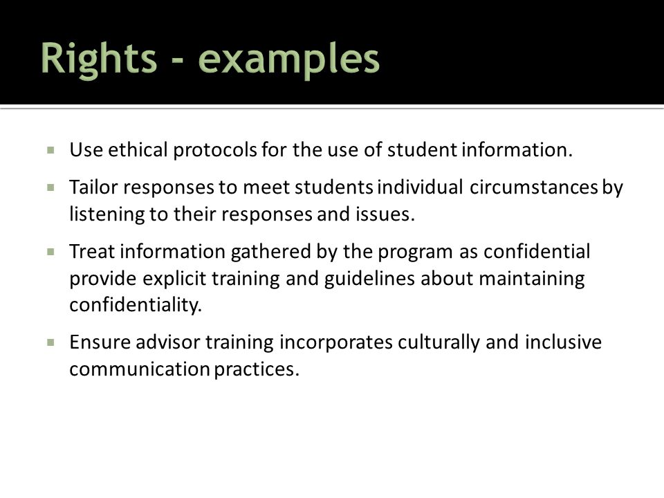  Use ethical protocols for the use of student information.