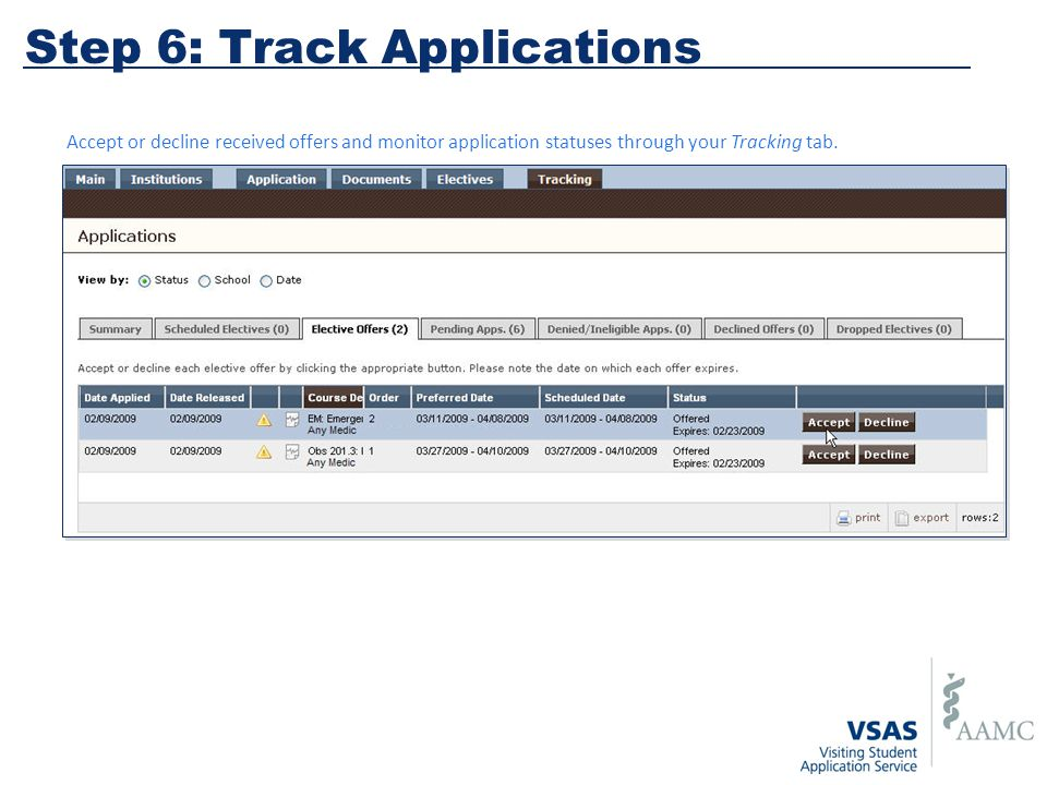 Accept or decline received offers and monitor application statuses through your Tracking tab. Step 6: Track Applications