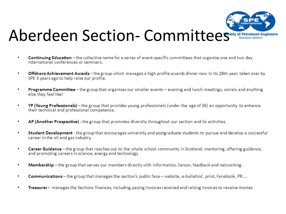 Aberdeen Section- Committees Continuing Education – the collective name for a series of event-specific committees that organise one and two day international conferences or seminars.