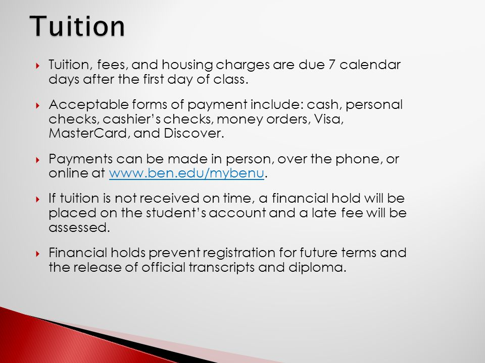  Tuition, fees, and housing charges are due 7 calendar days after the first day of class.