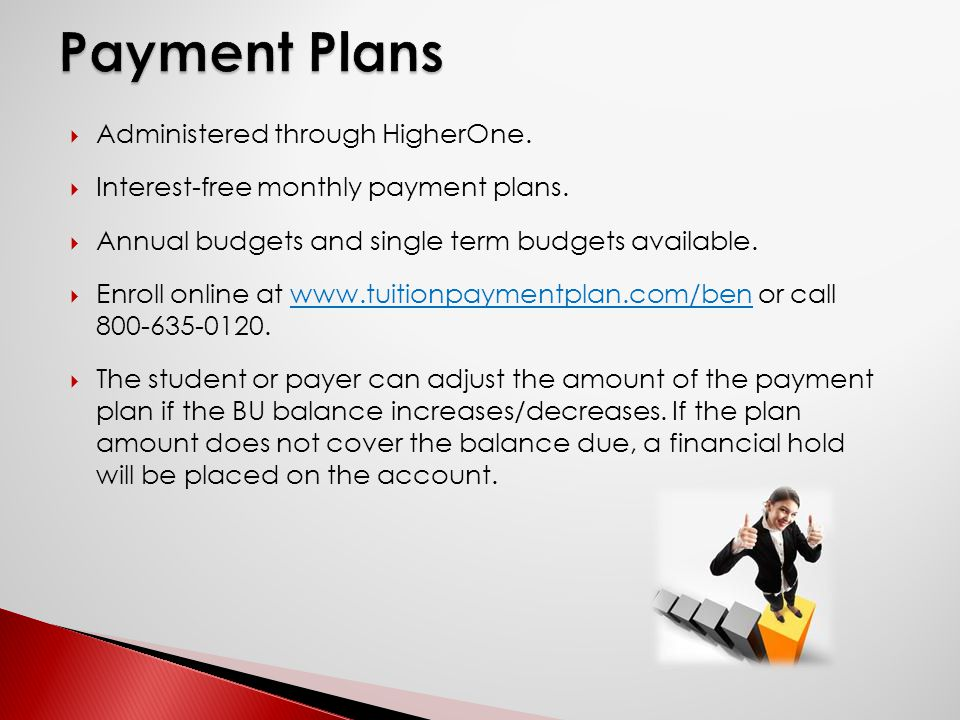  Administered through HigherOne.  Interest-free monthly payment plans.  Annual budgets and single term budgets available.  Enroll online at www.tu
