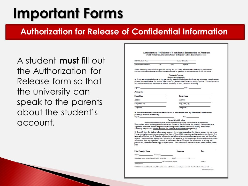 Important Forms A student must fill out the Authorization for Release form so that the university can speak to the parents about the student's account