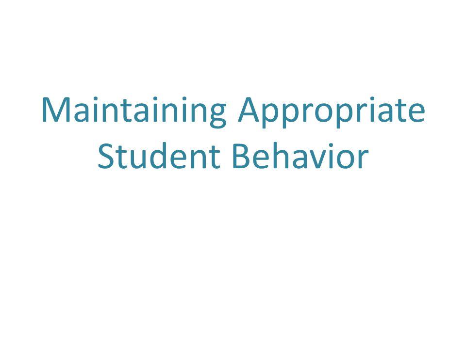 Maintaining Appropriate Student Behavior