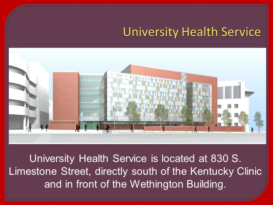 University Health Service is located at 830 S.