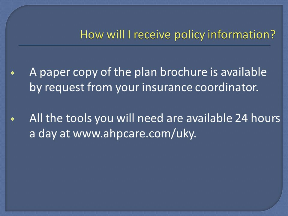  A paper copy of the plan brochure is available by request from your insurance coordinator.