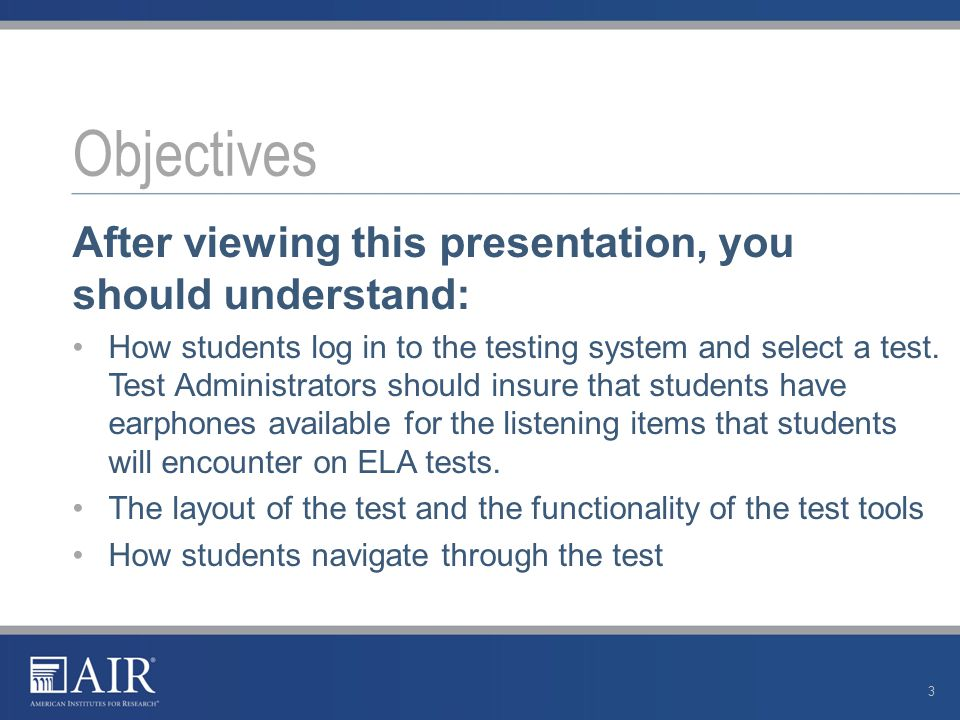 After viewing this presentation, you should understand: How students log in to the testing system and select a test.