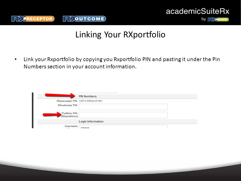 Linking Your RXportfolio Link your Rxportfolio by copying you Rxportfolio PIN and pasting it under the Pin Numbers section in your account information.