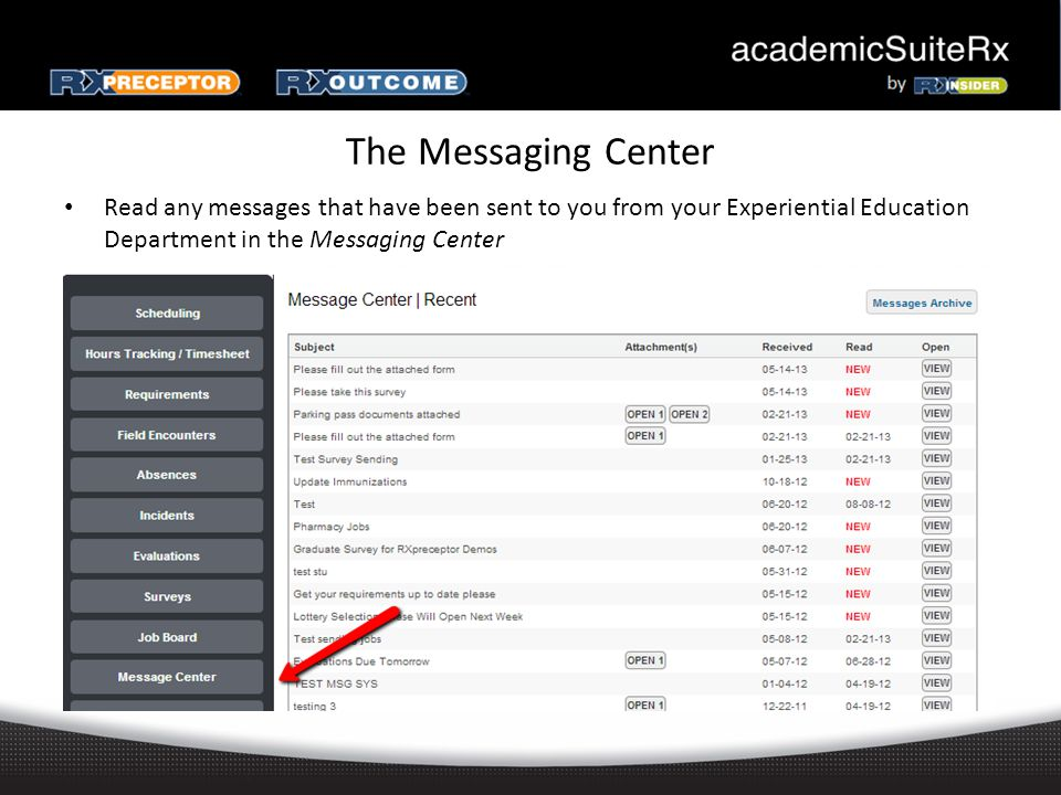 The Messaging Center Read any messages that have been sent to you from your Experiential Education Department in the Messaging Center
