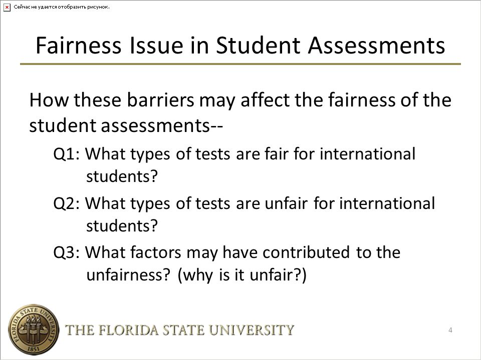 Fairness Issue in Student Assessments How these barriers may affect the fairness of the student assessments-- Q1: What types of tests are fair for international students.