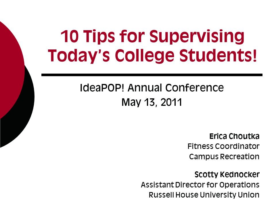 10 Tips for Supervising Today's College Students. IdeaPOP.