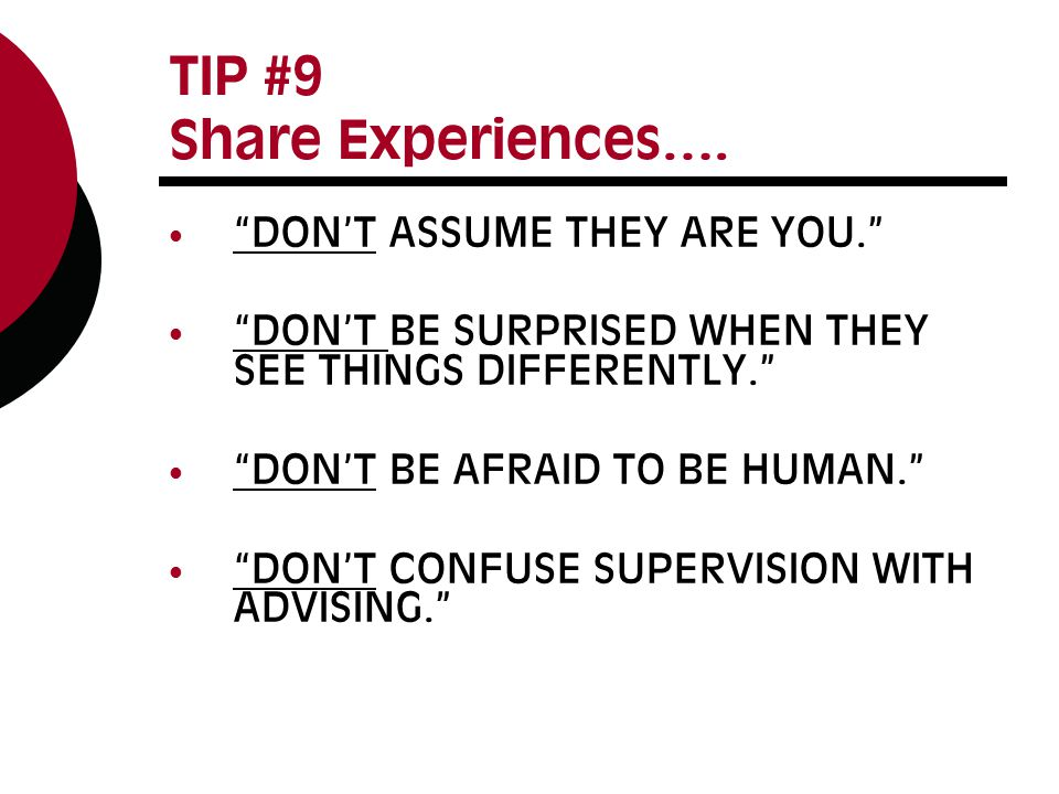 TIP #9 Share Experiences….