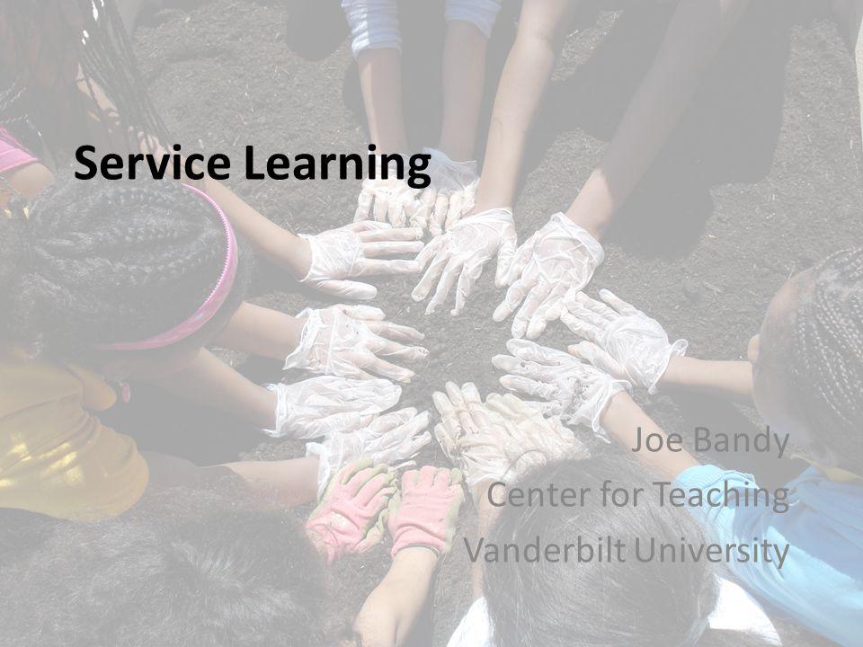Service Learning Joe Bandy Center for Teaching Vanderbilt University