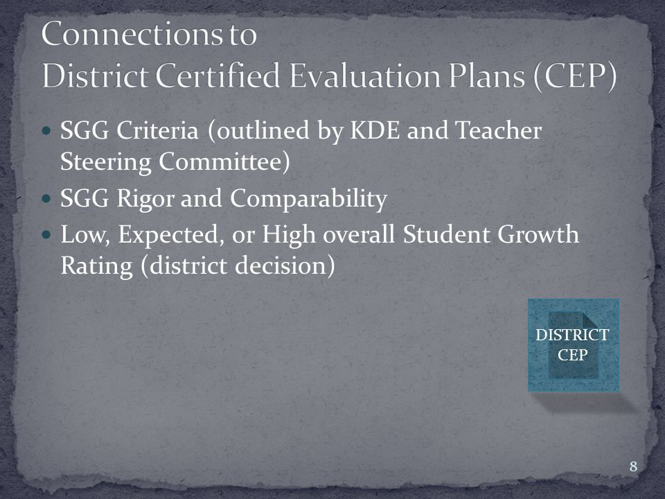 SGG Criteria (outlined by KDE and Teacher Steering Committee) SGG Rigor and Comparability Low, Expected, or High overall Student Growth Rating (distri