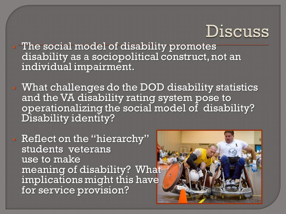  The social model of disability promotes disability as a sociopolitical construct, not an individual impairment.