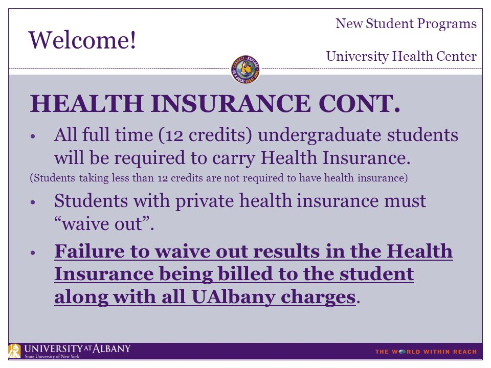 Welcome. New Student Programs University Health Center HEALTH INSURANCE CONT.
