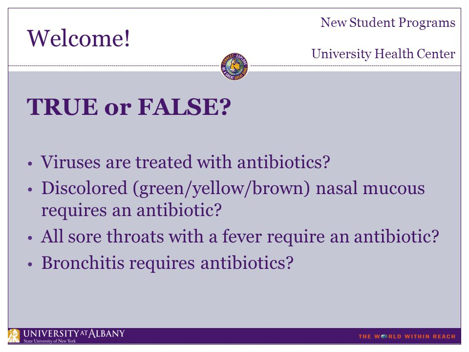Welcome. New Student Programs University Health Center TRUE or FALSE.