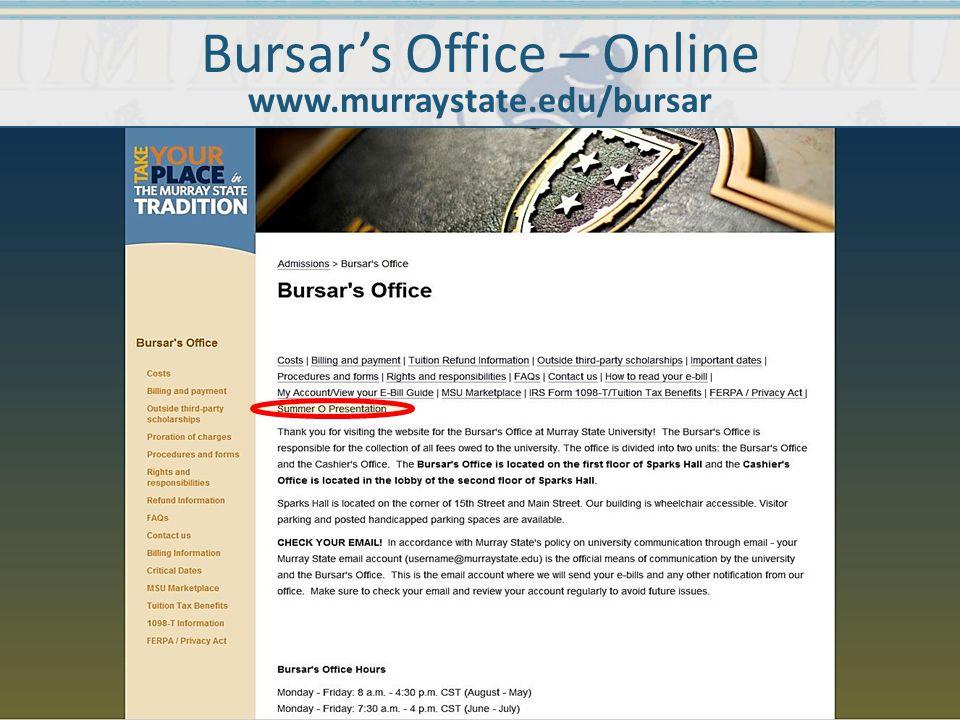 Bursar's Office – Online www.murraystate.edu/bursar