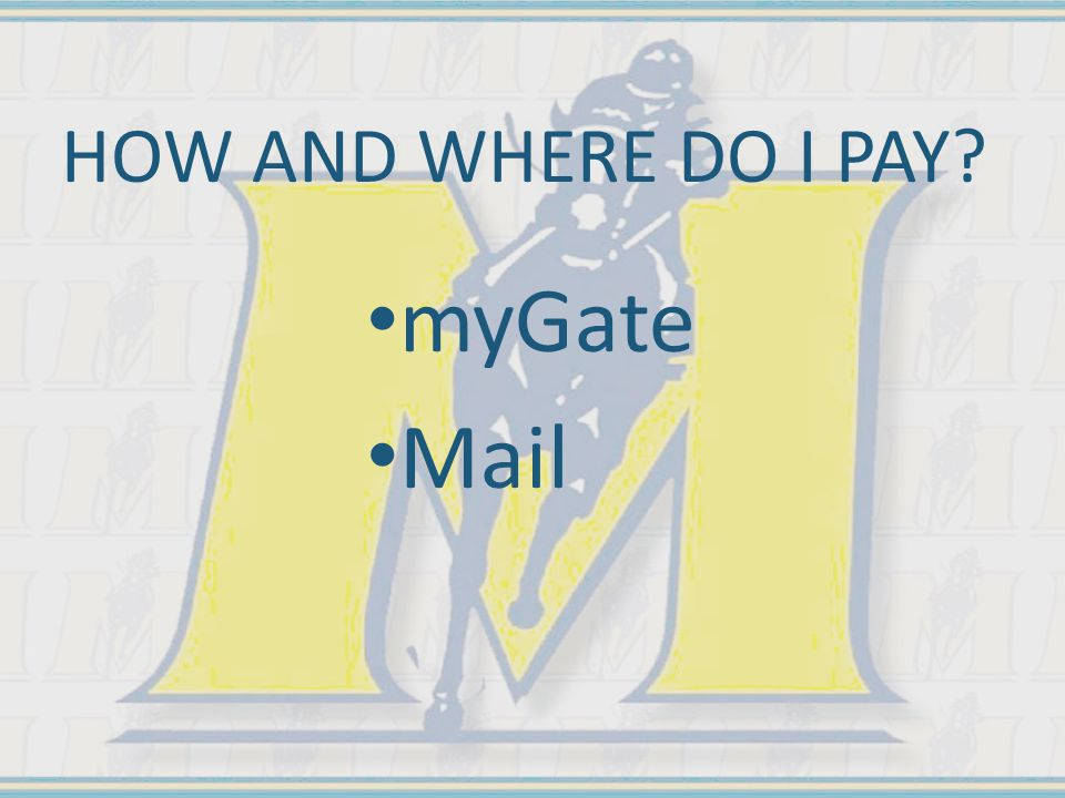 HOW AND WHERE DO I PAY myGate Mail