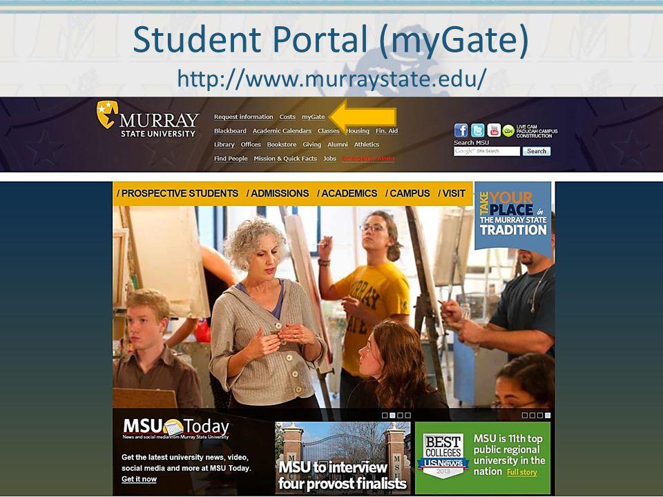Student Portal (myGate) http://www.murraystate.edu/
