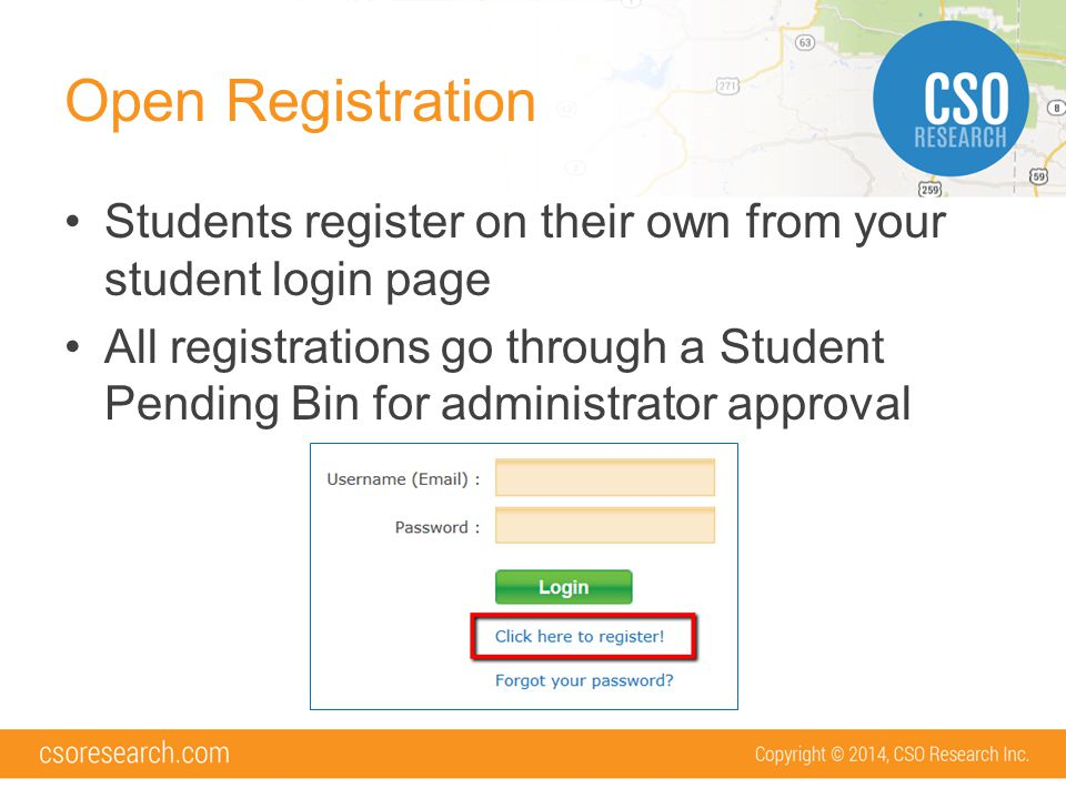 Direct Login to CSO Students will log into their CSO account from your CSO System's student login page (https://www.myinterfase.com/siteid/student) using their CSO login credentials.
