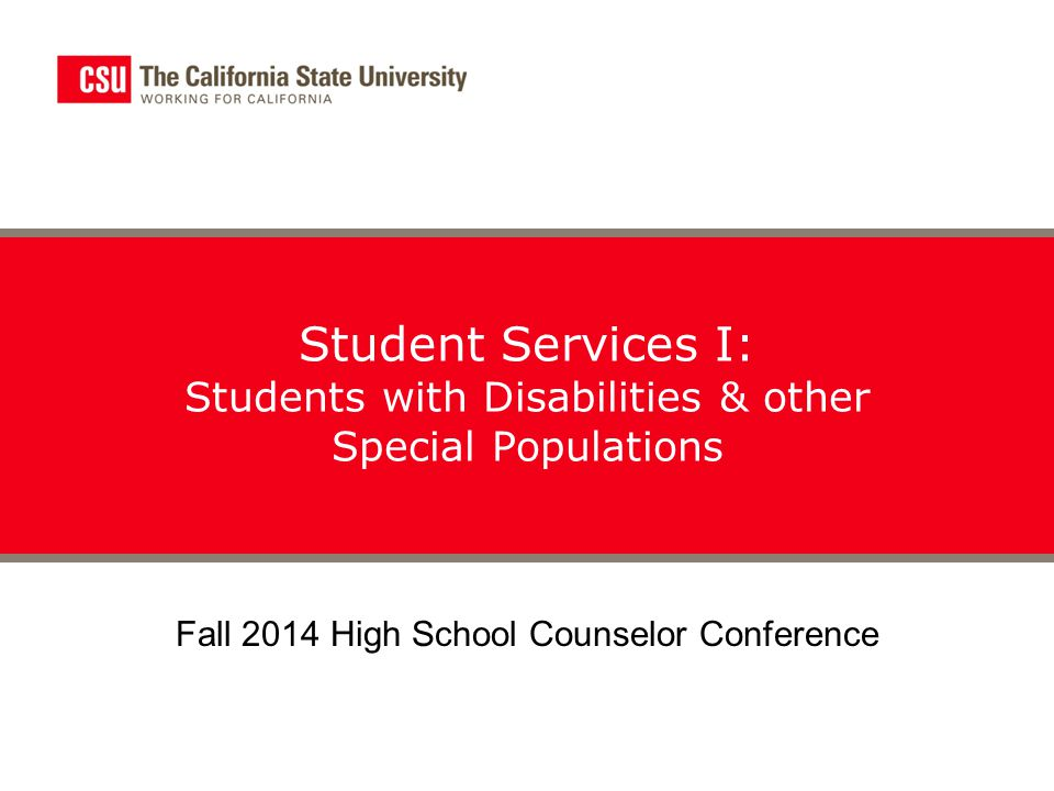 Student Services I: Students with Disabilities & other Special Populations Fall 2014 High School Counselor Conference