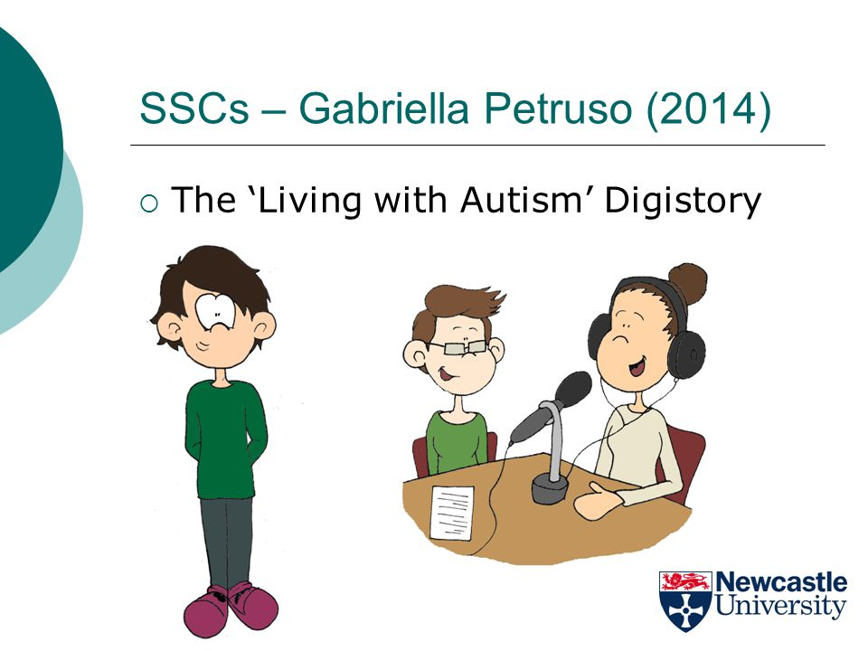 SSCs – Gabriella Petruso (2014)  The 'Living with Autism' Digistory