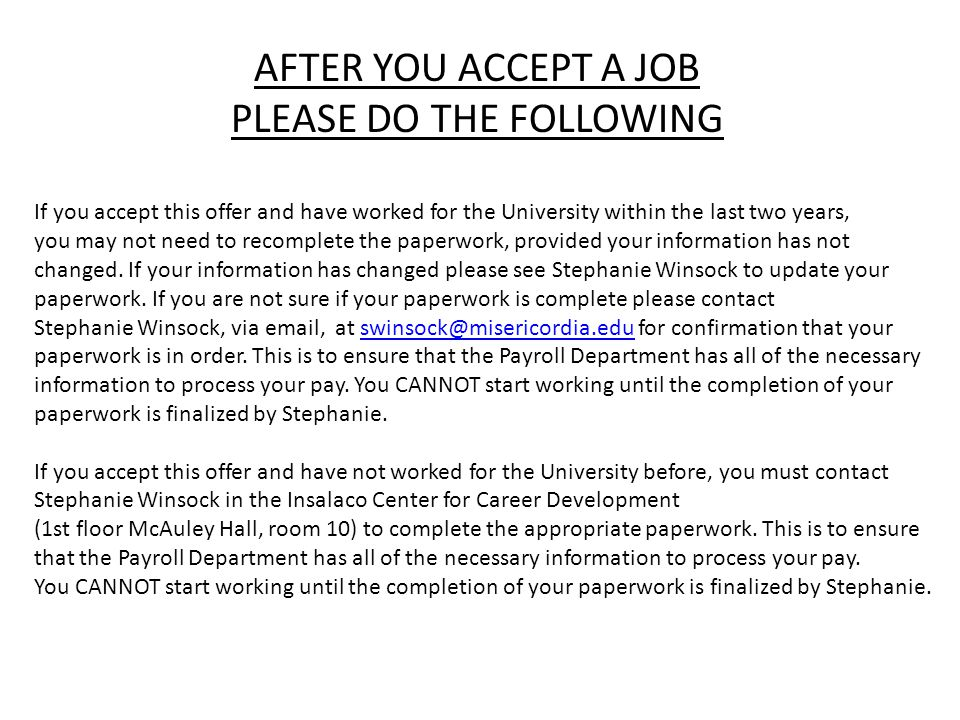 AFTER YOU ACCEPT A JOB PLEASE DO THE FOLLOWING If you accept this offer and have worked for the University within the last two years, you may not need